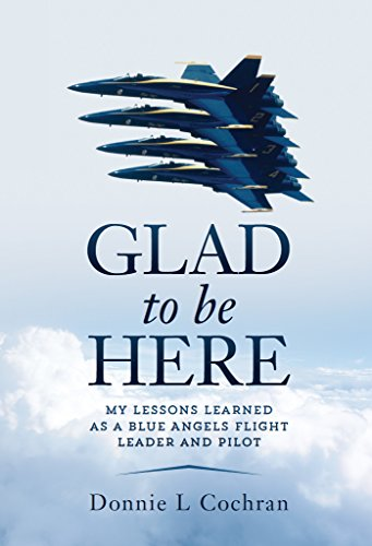 glad-to-be-here-my-lessons-learned-as-a-blue-angels-flight-leader-and-pilot-english-edition