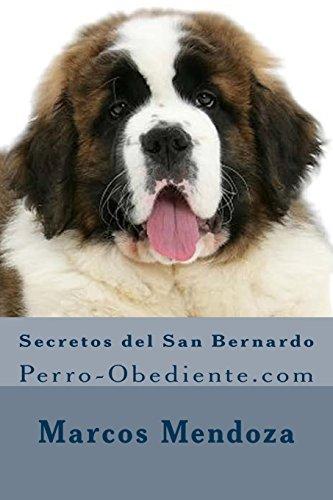 Secretos del San Bernardo: Perro-Obediente.com por Marcos Mendoza