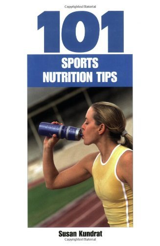 101 Sports Nutrition Tips (101 Drills) by Susan Kundrat (30-Jan-2005) Paperback