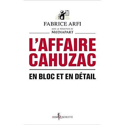 L'Affaire Cahuzac. En bloc et en détail (Non fiction)