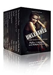 Unleashed: Explicit stories of wild love, ghosts and magic