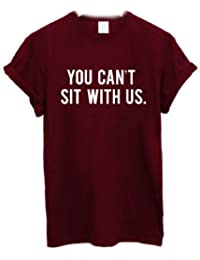 You Can't Sit With Us T Shirt - in 5 colours