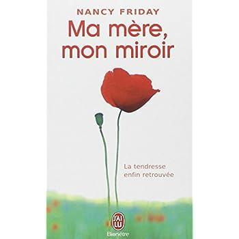Ma mère, mon miroir