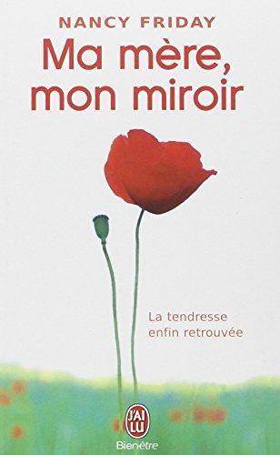 Ma mère, mon miroir par Nancy Friday