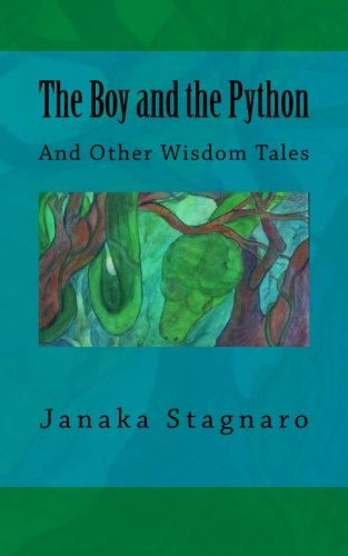 The Boy and the Python: And Other Wisdom Tales (Python-sammlung)