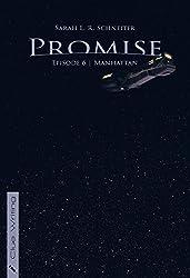 Promise: Episode 6: Manhattan (Promise (Episodischer Roman))