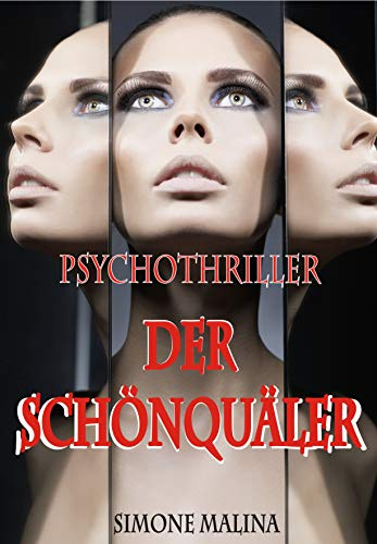 DER SCHÖNQUÄLER - Psychothriller