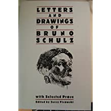 Letters and Drawings of Bruno Schulz by Jerzy Ficowski (1-May-1990) Paperback