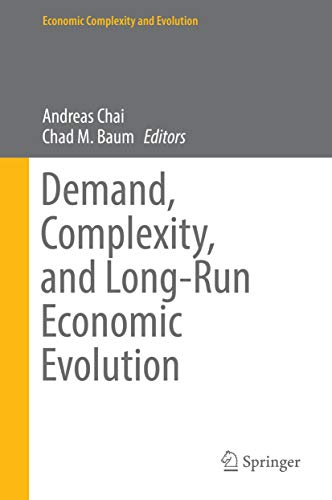 Demand, Complexity, and Long-Run Economic Evolution (Economic Complexity and Evolution) (English Edition)