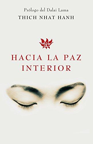 Hacia la paz interior por Thich Nhat Hanh