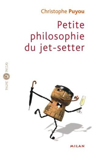 Petite philosophie du jet-setter