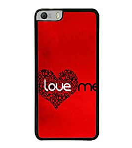 Love Me 2D Hard Polycarbonate Designer Back Case Cover for Micromax Canvas Knight 2 E471