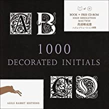 1000 Decorated Initials (Agile Rabbit Editions)