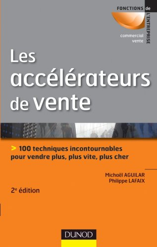 les-accelerateurs-de-vente-2e-ed-100-techniques-incontournables-pour-vendre-plus-plus-vite