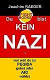 Geschenkideen AfD Du bist KEIN NAZI, nur weil du zu PEGIDA gehst oder AfD wählst