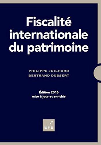 Fiscalité internationale du patrimoine, 4ème Ed. par Philippe Juilhard