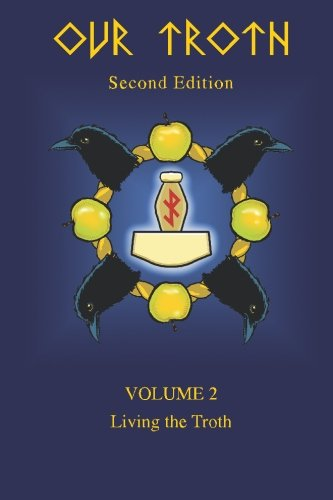 Our Troth: Living the Troth: Volume 2 por Kveldulf Gundarsson