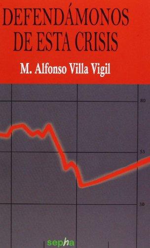 Defendámonos De Esta Crisis (Sinceros a la izquierda) por Alfonso Villa Vigil