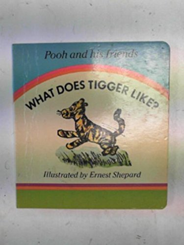 What does Tigger like?
