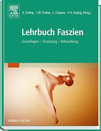 Lehrbuch Faszien: Grundlagen, Forschung, Behandlung