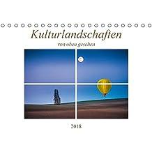 Kulturlandschaften von oben gesehen (Tischkalender 2018 DIN A5 quer): Eindrucksvolle Landschaften, gesehen aus der nicht alltäglichen Vogelperspektive ... [Kalender] [Apr 13, 2017] Gödecke, Dieter