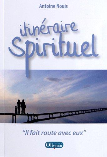 Itinéraire spirituel :Il fit route avec eux (1DVD)