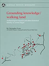 Grounding Knowledge/ Walking Land: Archaeological Research and Ethno-Historical Identity in Central Nepal