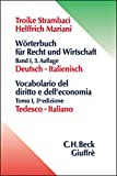Wörterbuch für Recht und Wirtschaft, Bd.1, Deutsch-Italienisch - Hannelore Troike-Strambaci, Elisabeth Helffrich Mariani, Luca Strambaci