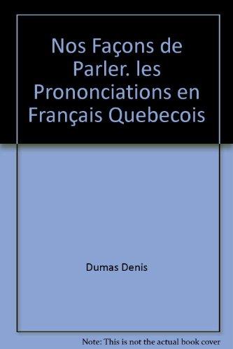Nos Façons de Parler. les Prononciations en Français Quebeco