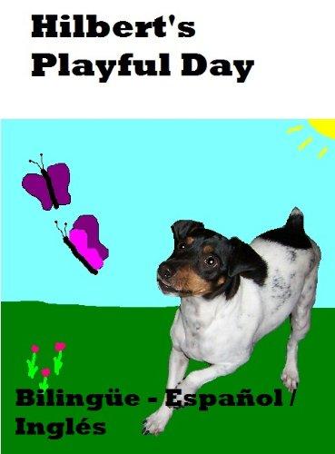 Hilbert's Playful Day (Bilingual English/Español) (Hilbert Bilingual English/Español nº 2) por The Rat Dog Pack