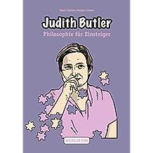 Judith Butler (Philosophie für Einsteiger)