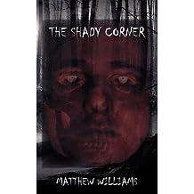 [ THE SHADY CORNER ] by Williams, Matthew ( Author) Jul-2012 [ Paperback ]