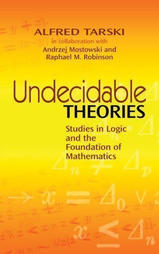 Undecidable Theories: Studies in Logic and the Foundation of Mathematics (Dover Books on Mathematics) by Tarski, Alfred published by Dover Publications Inc. (2010)