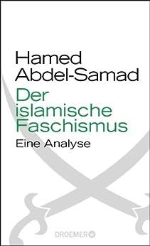 Der islamische Faschismus: Eine Analyse von [Abdel-Samad, Hamed]