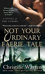 [Not Your Ordinary Faerie Tale: A novel of the others] (By: Christine Warren) [published: November, 2011]