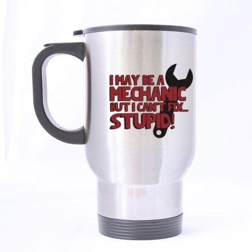 Funny I peut être mécanique, mais I CAN'T FIX STUPID Mug de voyage Argenté 14 cl 100% acier inoxydable Personnalisé Mug à café avec anse