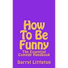 How To Be Funny (English Edition)