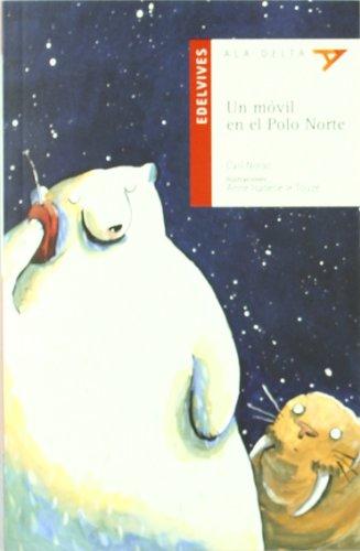 Un móvil en el Polo Norte (Ala Delta - Serie roja) por Carl Norac