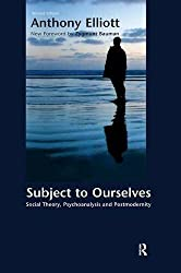 Subject to Ourselves: An Introduction to Freud, Psychoanalysis, and Social Theory (Great Barrington Books) by Anthony Elliott (2004-07-30)