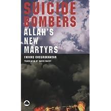 Suicide Bombers: Allah's New Martyrs by Farhad Khosrokhavar (2005-04-20)