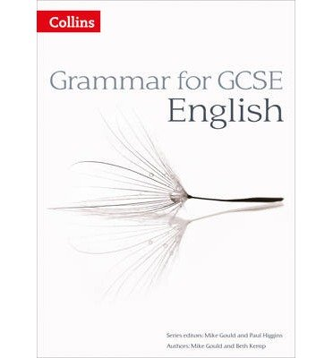 [(Grammar for GCSE English)] [ By (author) Mike Gould, By (author) Beth Kemp, Series edited by Mike Gould, Series edited by Paul Higgins ] [January, 2014]