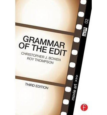 [(Grammar of the Edit)] [ By (author) Christopher J. Bowen, By (author) Roy Thompson ] [March, 2013]