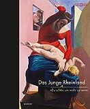 """Das junge Rheinland. """"Zu schön, um wahr zu sein"""": Katalog zur Ausstellung im Kunstpalast Düsseldorf 2019"""