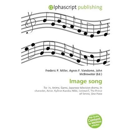 Image song: Tie- in, Anime, Game, Japanese television drama, In character, Actor, Kyōran Kazoku Nikki, Leitmotif, The Prince of Tennis, One Piece
