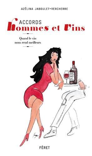 Accords hommes et vin : Quand le vin nous rend meilleurs
