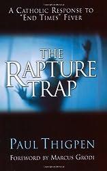 The Rapture Trap: A Catholic Response to