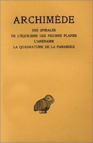 Archimède. Des spirales - De l'équilibre des figures planes - L'arénaire - La quadrature de la parabole, tome 2 par Archimède