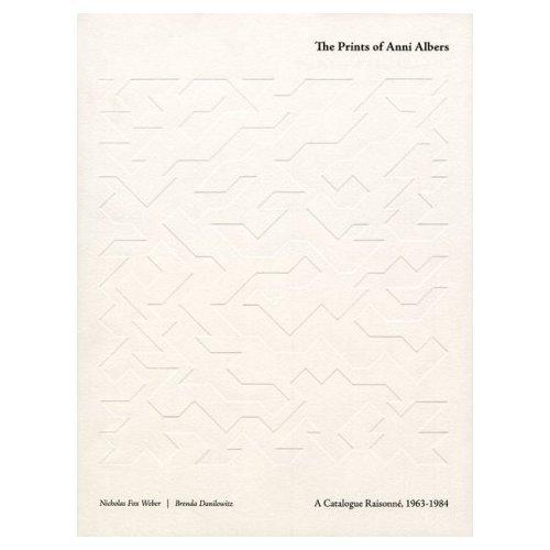 Prints of Anni Albers: A Catalogue Raisonne: A Catalogue Raisonne, 1963-1984 by Nicholas Fox Weber (2011-03-10)