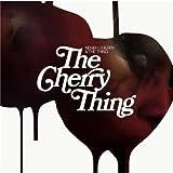 Cherry Thing (The) / Neneh Cherry & the Thing | Cherry, Neneh (1964-....). Interprète