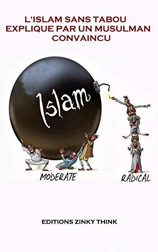 Couverture du livre L'Islam sans tabou expliqué par un musulman convaincu  (Prédication t. 1)